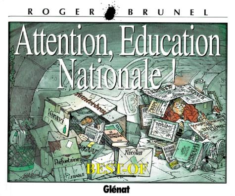 Roger Brunel - Attention, Education nationale !.