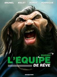 Roger Brunel et Jean-Marc Borot - L'équipe de rêve rugby.