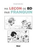 Roger Brunel - Ma leçon de BD par Franquin.