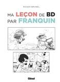 Roger Brunel et André Franquin - Ma leçon de BD par Franquin.