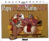 Roger Brunel - Papy boom, Mamy blue.