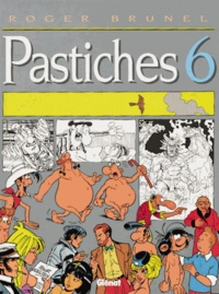 Roger Brunel - Pastiches Tome 6 : .