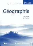Roger Brunet et Daniel Pierre-Elien - Géographie 1re L-ES-S L'Europe, la France - Livre du professeur.