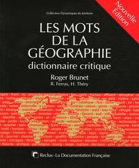 Roger Brunet - Les mots de la géographie - Dictionnaire critique.