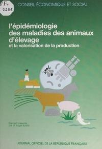 Roger Buard et  Conseil Economique et Social - L'épidémiologie des maladies des animaux d'élevage et la valorisation de la production - Séances des 24 et 25 avril 1990.