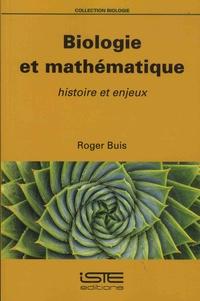 Roger Buis - Biologie et mathématique - Histoire et enjeux.