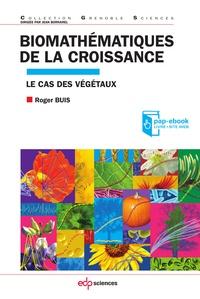 Biomathématiques de la croissance- Le cas des végétaux - Roger Buis pdf epub