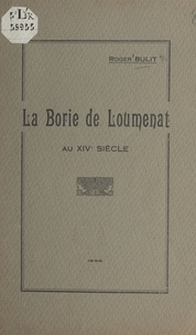 Roger Bulit - La borie de Loumenat au XIVe siècle.