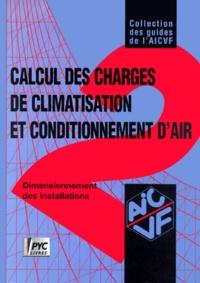 Roger Cadiergues et  Collectif - Calcul des charges de climatisation et conditionnement d'air - Dimensionnement des installations de climatisation et conditionnement d'air.