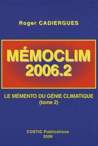 Roger Cadiergues - MémoClim 2006.2 - Le mémento du génie climatique Tome 2.