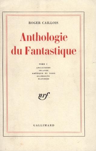 Anthologie du fantastique. Tome 1