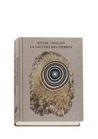 Roger Caillois - La lecture des pierres - Pierres ; L'écriture des pierres ; Agates paradoxales.