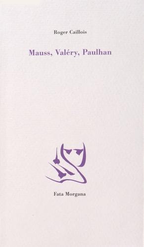 Roger Caillois - Mauss, Valery, Paulhan.