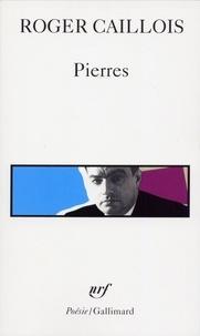 Roger Caillois - Pierres suivi d'autres textes.