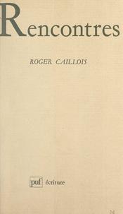 Roger Caillois et Béatrice Didier - Rencontres.