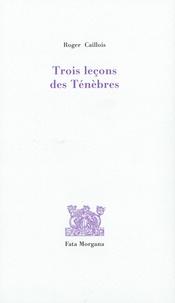 Roger Caillois - Trois leçons des ténèbres.