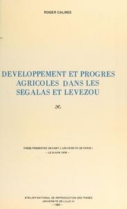 Roger Calmès - Développement et progrès agricoles dans les Ségalas et Lévezou - Thèse présentée devant l'Université de Paris I, le 9 juin 1978.