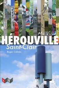 Roger Calmès - Ma ville Hérouville Saint-Clair.