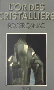 Roger Canac - L'or des cristalliers.