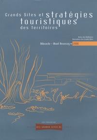 Roger Cans - Grands sites et stratégies touristiques des territoires - Actes des Huitièmes Rencontres des Grands Sites, Bibracte - Mont Beuvray 2006.