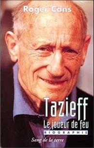 Tazieff, le joueur de feu- Biographie - Roger Cans   Showmesound.org