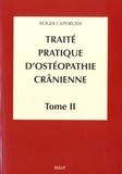 Roger Caporossi - Traité pratique d'ostéopathie crânienne - Tome 2, Méthodologie diagnostique et thérapeutique.