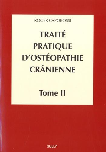 Traité pratique d'ostéopathie crânienne. Tome 2, Méthodologie diagnostique et thérapeutique