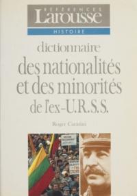 Roger Caratini - Dictionnaire des nationalités et des minorités de l'ex-U.R.S.S..