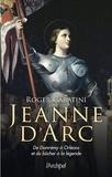 Roger Caratini - Jeanne d'Arc.