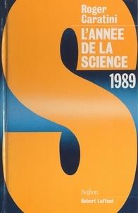Roger Caratini et  Collectif - L'année de la science, 1989.