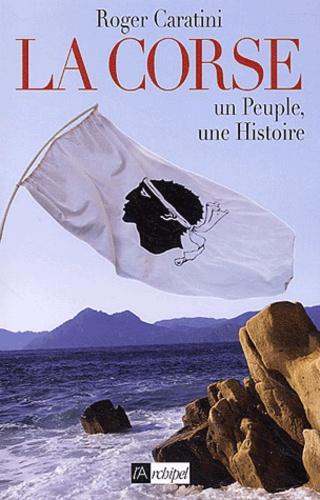 La Corse. Un peuple, une histoire