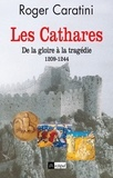 Roger Caratini - Les cathares.