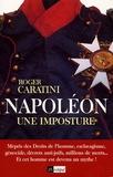 Roger Caratini - Napoléon. - Une imposture.