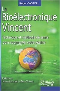 Roger Castell - La bioélectronique Vincent - Technique et méthode de santé naturelle pour augmenter votre vitalité.