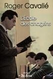 Roger Cavalié - L'école des chagrins.