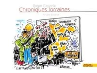 Roger Cayzelle et André Botella - Chroniques lorraines.