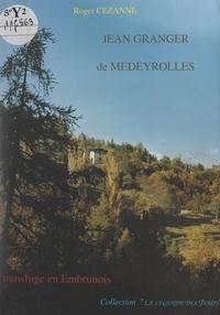 Roger Cézanne et  Association des amis de l'abba - Jean Granger de Medeyrolles, transfuge en Embrunois.