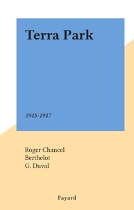 Roger Chancel et  Berthelot - Terra Park - 1945-1947.