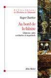 Roger Chartier - Au bord de la falaise - L'histoire entre certitudes et inquiétude.