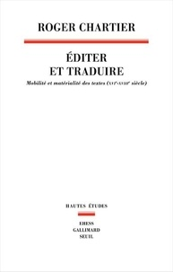 Roger Chartier - Editer et traduire - Mobilité et matérialité des textes (XVIe-XVIIIe siècles).
