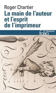 Roger Chartier - La main de l'auteur et l'esprit de l'imprimeur.