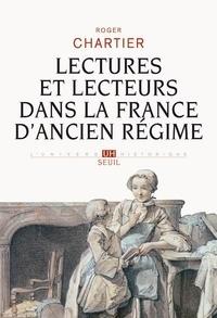 Roger Chartier - Lectures et lecteurs dans la France d'Ancien régime.