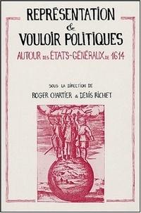 Roger Chartier et Denis Richet - Représentation et vouloir politiques - Autour des Etats généraux de 1614.