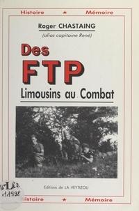 Roger Chastaing - Des FTP limousins au combat.