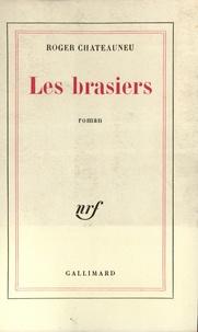 Roger Chateauneu - Les Brasiers.