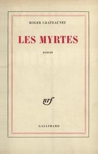 Roger Chateauneu - Les myrtes.