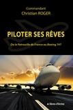 Roger Christian - Piloter ses rêves - De la patrouille de France au Boeing 747.