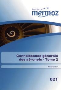 Roger Ciryci et Gérald Daverdin - Connaissance générale des aéronefs - Tome 2, Motorisation.