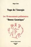 """Roger Clerc - Yoga de l'énergie - Les 18 mouvements préliminaires, """"danse cosmique""""."""