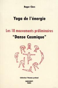 Yoga de lénergie - Les 18 mouvements préliminaires, danse cosmique.pdf